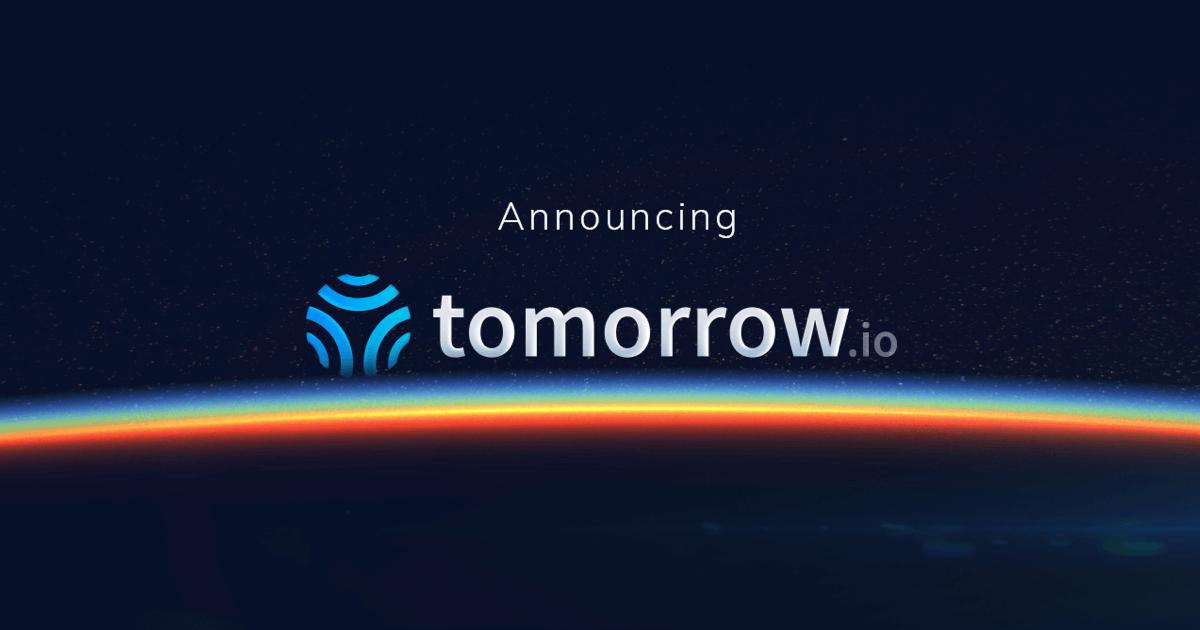 Announcing Tomorrow.io